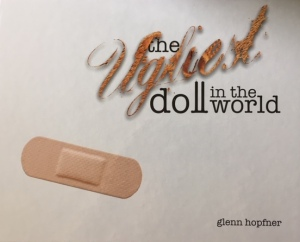 The Ugliest Doll in the world; Book cover. author Glenn Hopfner.